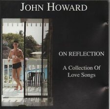 JOHN HOWARD On reflection - a collection of love songs CD ALBUM NEW - NOT SEALED