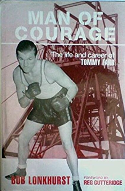 Man of Courage: Life and Career of Tommy Farr, Lonkhurst, Bob, Excellent Book