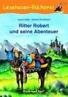 Ritter Robert und seine Abenteuer von Ingrid Uebe (2008, Taschenbuch)