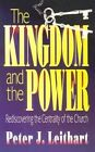 The Kingdom and the Power by Peter J Leithart, Leithart (Paperback / softback)