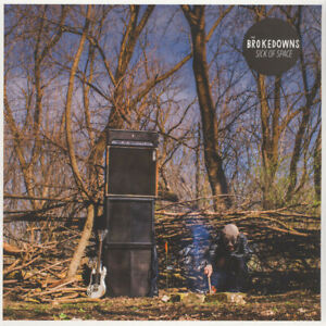 Brokedowns - Sick Of Space (Vinyl LP - 2018 - US - Original)