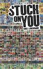 Stuck on You: The Rise & Fall - & Rise of Panini Stickers by Greg Lansdowne (Paperback, 2015)
