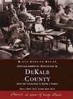 African American Education in Dekalb County: From the Collection of Narvie J. Harris by Narvie J Harris, Dee Taylor (Paperback / softback, 1999)
