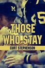 Those Who Stay 9781438900308 by Curt Stephenson Hardcover