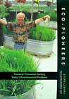 Eco-pioneers: Practical Visionaries Solving Today's Environmental Problems by Steve Lerner (Paperback, 1998)