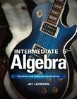 Intermediate Algebra: Functions & Authentic Applications Plus New MyMathLab w/ Pearson eText-- Access Card Package by Jay Lehmann (Mixed media product, 2014)