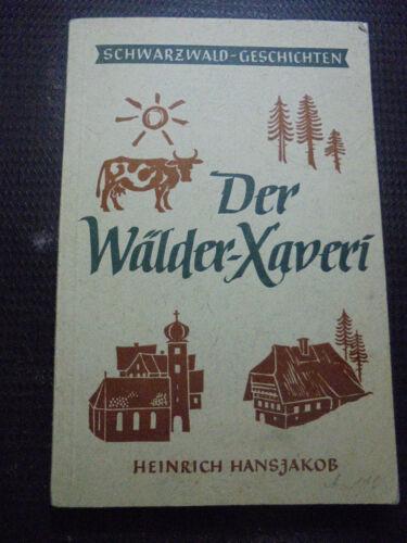 Der Wälder-Xaveri und andere Erzählungen Erstausgabe 21439 Hansjakob Heinrich
