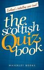 The Scottish Quiz Book by Waverley Books Ltd (Paperback, 2010)