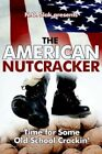 American Nutcracker Time for Some Old School Crackin' 9780595399642 by N O Slak