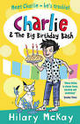 Charlie and the Big Birthday Bash by Hilary McKay (Paperback, 2009)