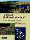 Handbook of Biodiversity Methods: Survey, Evaluation and Monitoring by Cambridge University Press (Hardback, 2005)