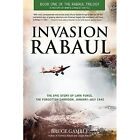 Invasion Rabaul: The Epic Story of Lark Force, the Forgotten Garrison, January - July 1942 by Bruce D. Gamble (Paperback, 2014)