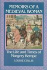 Memoirs of a Medieval Woman: The Life and Times of Margery Kempe by Louise Collis (Paperback, 1983)