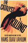 The Catalyst Killing von Hans Olav Lahlum (2015, Taschenbuch)