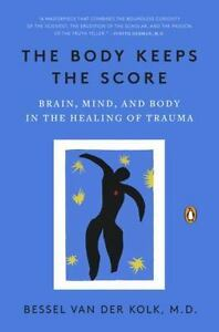 The body keeps the score brain mind and body in the healing of the body keeps the score brain mind and body in the healing of trauma by bessel van der kolk 2015 paperback fandeluxe Choice Image