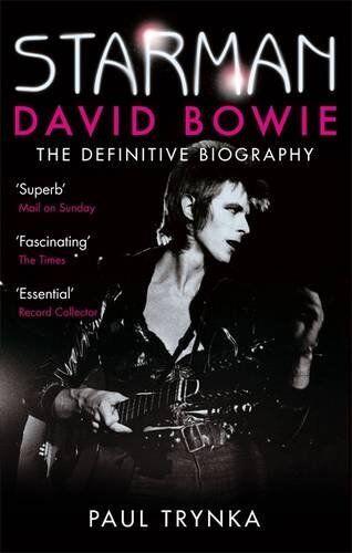 1 of 1 - Starman: David Bowie - The Definitive Biography By Paul Trynka. 9780751542936