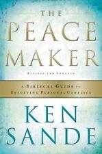 The Peacemaker : A Biblical Guide to Resolving Personal Conflict by Ken Sande (1997, Paperback)