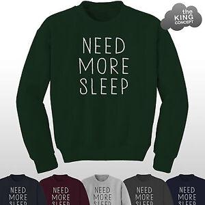 Need-More-Sleep-Maglione-Felpa-Maglioncino-Addormentato-Too-Tired-to-Funzione