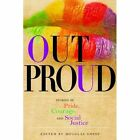 Out Proud: Stories of Pride, Courage, and Social Justice by Douglas Gosse (Paperback / softback, 2014)