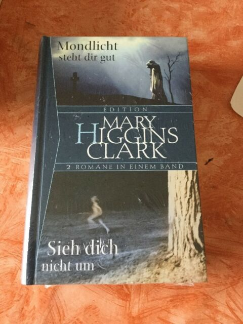 Mary Higgins Clark - Mondlicht steht dir gut / Sieh dich nicht um