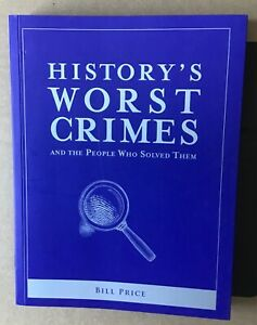 History-s-Worst-Crimes-and-the-People-who-solved-them-2015-Bill-Price
