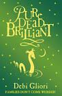 Pure Dead Brilliant by Debi Gliori (Paperback, 2004)