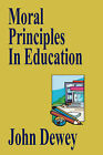 Moral Principles In Education by John Dewey (Paperback, 2008)
