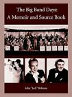 """The Big Band Days a Memoir and Source Book by John """"jack"""" Behrens 9781403368584"""