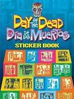 Day of the Dead/Dia De Los Muertos Sticker Book by Kwei-lin Lum (Paperback, 2009)