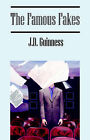 The Famous Fakes by J D Guinness (Paperback / softback, 2005)