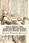 Kilo: Being the Love Story of Eliph' Hewlitt Book Agent by Ellies Parker Butler (Paperback / softback, 2013)