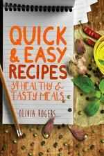 Quick and Easy Recipes: Quick and Easy Recipes : 34 Healthy and Tasty Meals...