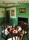 Imagining Ichabod: My Journey into 18th-Century America Through History, Food, and a Georgian House by Paula Bennett (Hardback, 2016)
