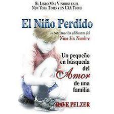El Niño Perdido: Un pequeno en búsqueda del Amor de una familia (Spanish