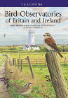 Bird Observatories of Britain and Ireland by Steven Stansfield, Mark Grantham, Mike Archer, Peter Howlett (Hardback, 2010)