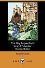 The Boy Apprenticed to an Enchanter (Illustrated Edition) (Dodo Press) by Padraic Colum (Paperback / softback, 2009)