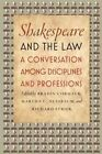 Shakespeare and the Law: A Conversation Among Disciplines and Professions by The University of Chicago Press (Paperback, 2016)