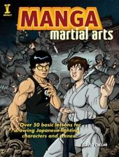 Manga Martial Arts: Over 50 Basic Lessons for Drawing the World's Most Popular F
