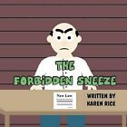 The Forbidden Sneeze by Karen Rice (Paperback / softback, 2011)