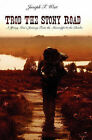 Trod the Stony Road: A Young Man's Journey from the Mississippi to the Charles by Joseph F West (Paperback / softback, 2010)