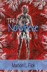 The Nowhere Man by Marlon L Fick (Paperback / softback, 2015)
