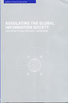 Regulating the Global Information Society (Routledge Studies in Globalisation),