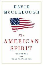 The American Spirit : Who We Are and What We Stand For by David McCullough...