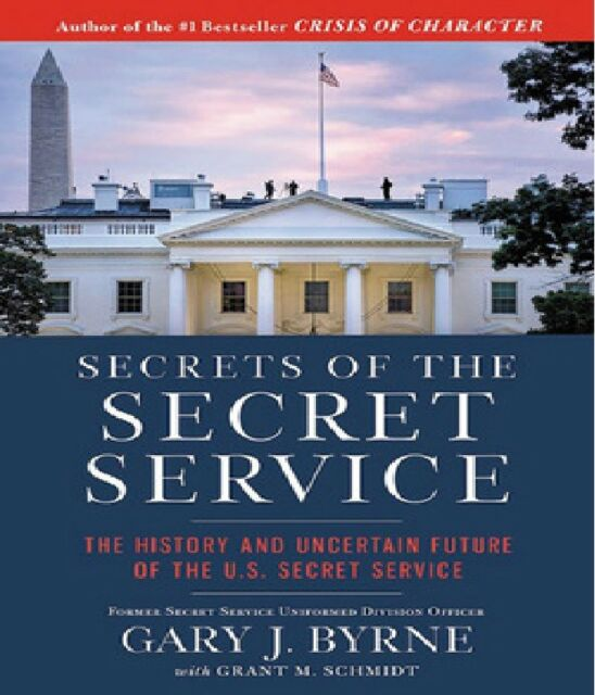 Secrets Of The Secret Service The History And Uncertain Future Of