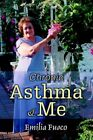 Chronic Asthma & Me 9780595368549 by Emilia Fusco Paperback