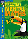Practise Mental Maths 7-8 Workbook by Andrew Brodie (Paperback, 2011)