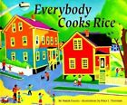 Everybody Cooks Rice by Peter J. Thornton, Norah Dooley (Paperback, 1992)
