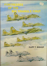 Fortresses of the Big Triangle First: History of the Aircraft Assigned to the...