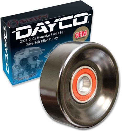 Dayco Drive Belt Idler Pulley for 2001-2005 Hyundai Santa Fe 2.4L L4 he