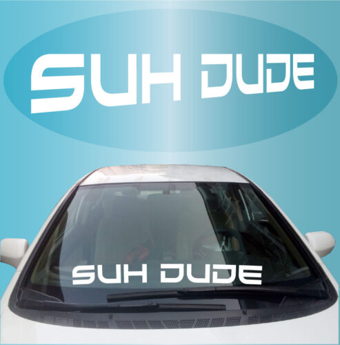 Suh Dude Cool Fun JDM Windshield Decal Banner 33/""